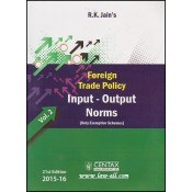 Centax Publication's Input - Output Norms [FTP Duty Exemption Schemes] by R. K. Jain