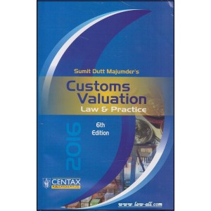 Centax Publication's Customs Valuation Law & Practice by Sumit Dutt Majumder