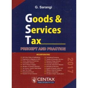 Centax Publication's Goods & Services Tax Precept and Practice [GST] by G. Sarangi