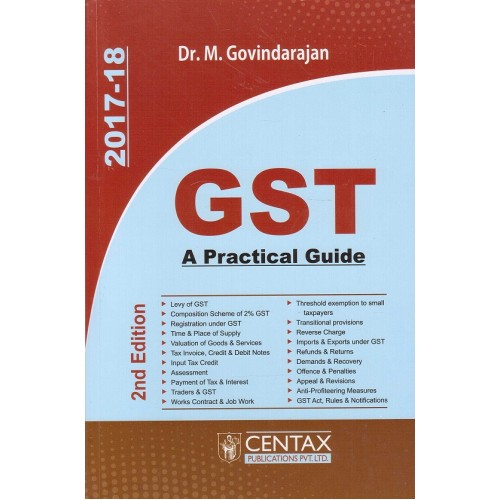 Centax Publcations GST : A Practical Guide by Dr. M. Govindarajan [2nd Edn. July 2017]