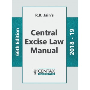 R. K. Jain's Central Excise Law Manual 2018-19 by Centax Publication