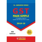 Centax Publication's GST Made Simple 2018-19 by Dr. Awdhesh Singh