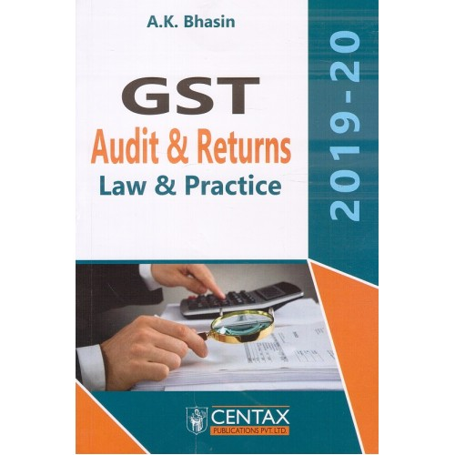 Centax Publication's GST Audit & Returns Law & Practice by A. K. Bhasin