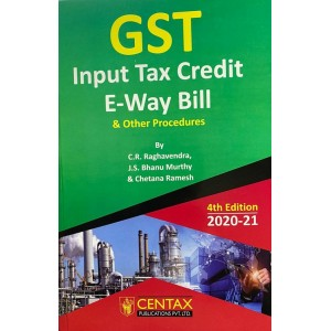 Centax Publication's GST Input Tax Credit E-way Bill & Other Procedures by C. R. Raghavendar, J. S. Bhanu Murthy & Chetana Ramesh
