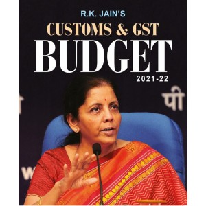 R. K. Jain's Customs & GST Budget 2021-22 by Centax Publication