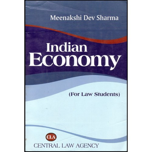 Central Law Agency's  Indian Economy For, Law, Students, by Meenakshi Dev Sharma