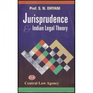 Central Law Agency's Jurisprudence Indian legal Theory by Prof S. N. Dhyani