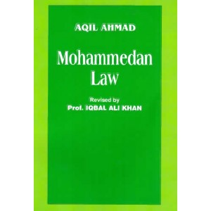 Aqil Ahmad's Mohammedan Law Revised by Prof. Iqbal Ali Khan for Central Law Agency