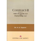 Central Law Agency's Contract - II alongwith Sale Of Goods Act and Indian Partnership Act by Dr. S. K. Kapoor