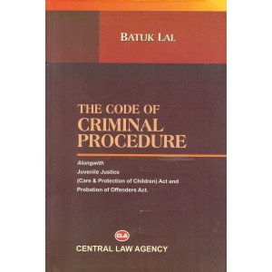 Central Law Agency's Code Of Criminal Procedure (Cr. P.C) For BSL & LL.B by Adv. Batuk Lal