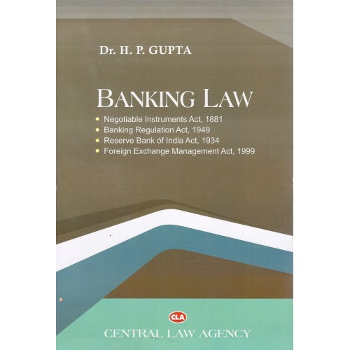 Central Law Agency's Banking Law by Dr. H. P. Gupta