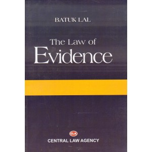 Central Law Agency's The Law of Evidence by Batuk Lal, Surendra Sahai Srivastava