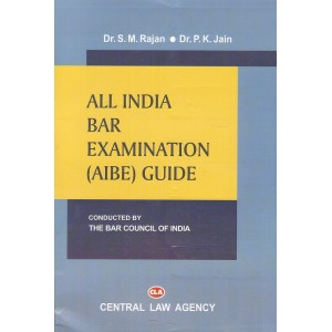 All India Bar Examination (AIBE) Guide for 2018-19 by Dr. S. M. Rajan & P.K. Jain | Central Law Agency