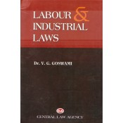Central Law Agency's Labour & Industrial Laws by Prof. Dr. V. G. Goswami