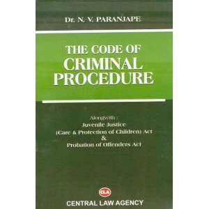 Central Law Agency's The Code of Criminal Procedure (Cr.P.C) with Juvenile Justice (JJ) Act by Dr. N. V. Paranjape