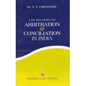 Dr. N.V. Paranjape's Law Relating to Arbitration and Conciliation In India For BSL & LLB by Central Law Agency