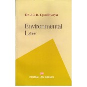 Central Law Agency's Environmental Law for BSL & LLB by Dr. J. J. R. Upadhyaya