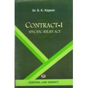 Central Law Agency's Contract - I & Specific Relief Act ,1963 by Dr. S. K. Kapoor for BSL / LL.B Students