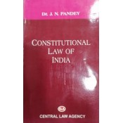 Central Law Agency's Constitutional Law of India by Dr. J. N. Pandey