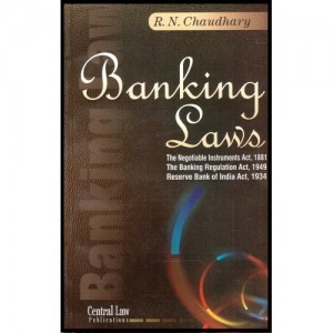 Banking Laws For B.S.L & L.L.B by R. N. Chaudhary, Central Law Publication