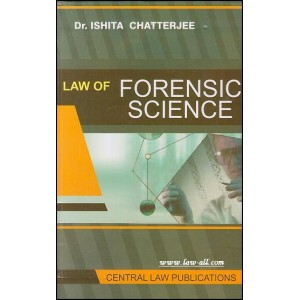Central Law Publication's Law of Forensic Science by Dr. Ishita Chatterjee