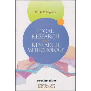 Central Law Publication's Legal Research and Research Methodology by Dr. G. P. Tripathi