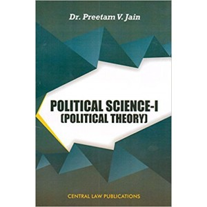 Central Law Publication's Political Science - I [Political Theory] for BSL & LLB by Dr. Preetam V. Jain