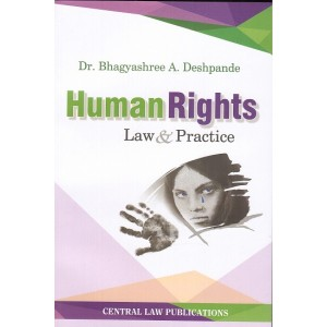 Central Law Publication's Human Rights Law & Practice for BSL & LLB by Dr. Bhagyashree A. Deshpande
