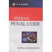 Central Law Publication's Indian Penal Code for BSL & LL.B by R. N. Saxena
