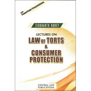 Central Law Publications Lectures on Law of Torts & Consumer Protection by Siddharth Dubey