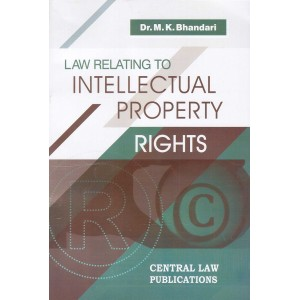 Central Law Publication's Law Relating to Intellectual Property Rights (IPR) by Dr. M.K. Bhandari