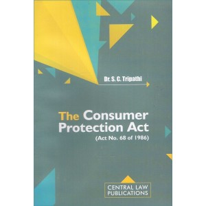 Central Law Publication's The Consumer Protection Act by Dr. S. C. Tripathi