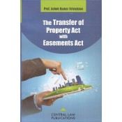 Central Law Publications The Transfer of Property Act with Easements Act by Prof. Ashok Kumar Srivastava