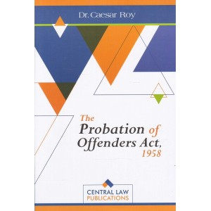 Central Law Publication's The Probation of Offenders Act 1958 by Dr. Caesar Roy