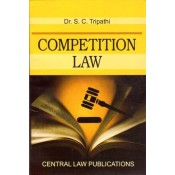 Central Law Publication's Competition Law by Dr. S. C. Tripathi