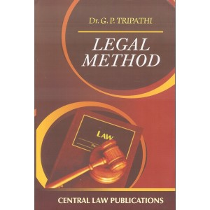 Central Law Publication's Legal Method for LL.M By Dr. G. P. Tripathi