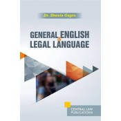 Dr. Shweta Gupta's General English and Legal Language by Central Law Publications