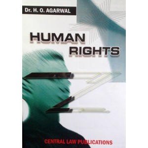 Central Law Publication's Human Rights for BSL & LLB by Dr. H. O. Agarwal