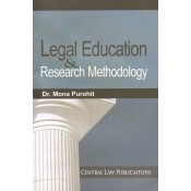 Central Law Publication's Legal Education & Research Methodology For LL.M by Dr. Mona Purohit