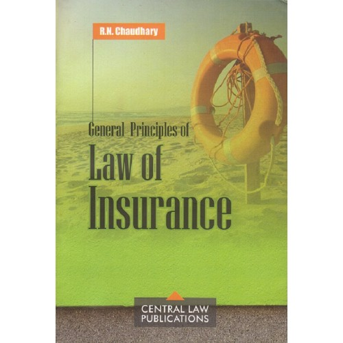 Central Law Publication's General Principles of Insurance Law for BSL & LLB by R.N. Chaudhari