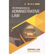 Central Law Publication's An Introduction to Administrative Law by Dr. K. C. Joshi