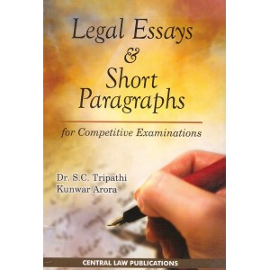 Dr. S. C. Tripathi's Legal Essays & Short Paragraphs for Competitive Examinations by Central Law Publication