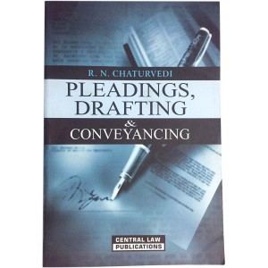 Central Law Publication's Pleadings, Drafting & Conveyancing [DPC] For BSL & LLB by R. N. Chaturvedi