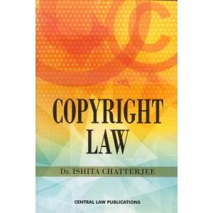Central Law Publication's Copyright Law by Dr. Ishita Chatterjee