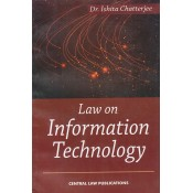 Dr. Ishita Chatterjee's Law on Information Technology by Central Law Publications