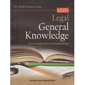 CLP's Legal General Knowledge for Competitive Examinations 2018 by Dr. Sushil Kumar Garg, Dr. Sarika Garg
