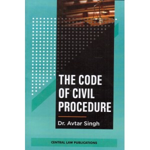 Central Law Publication's Code of Civil Procedure (CPC) by Dr. Avtar Singh