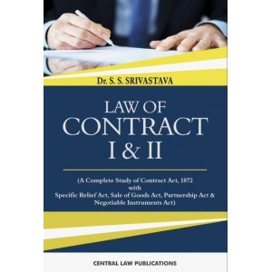 Central Law Publication's Law of Contract I & II for Law Students by Dr. S. S. Srivastava