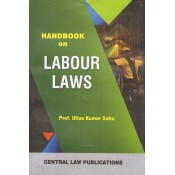 Central Law Publication's Handbook on Labour Laws for LL.B by Prof. Ullas Kumar Saha