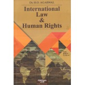 Central Law Publication's International Law & Human Rights for LL.B & LLM by Dr. H. O. Agarwal